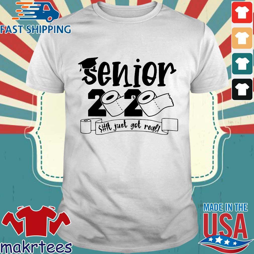 Senior 2020 Shit Just Got Real Toilet Paper Shirt