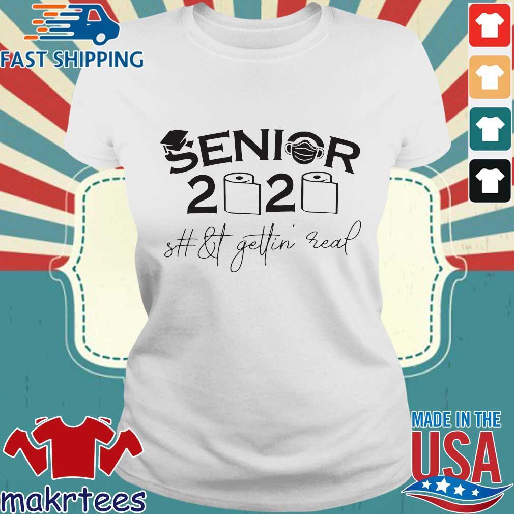 Seniors 2020 shit gettin real official T-s Ladies trang