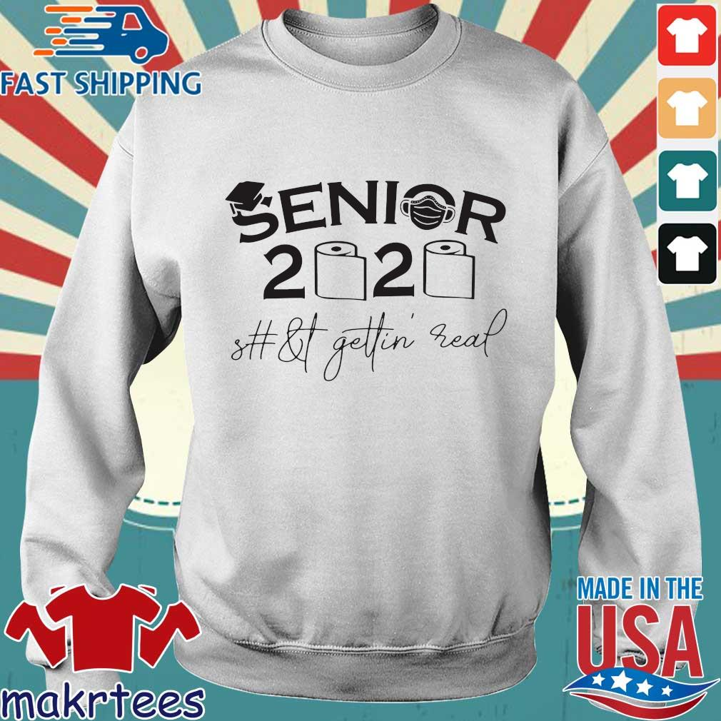 Seniors 2020 shit gettin real official T-s Sweater trang