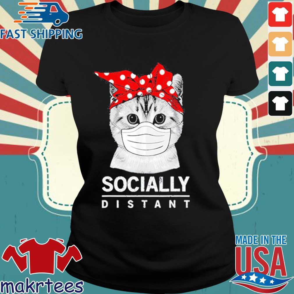 Social Distance Virus Prevention Socially Distant Cat Lover Shirt Ladies den