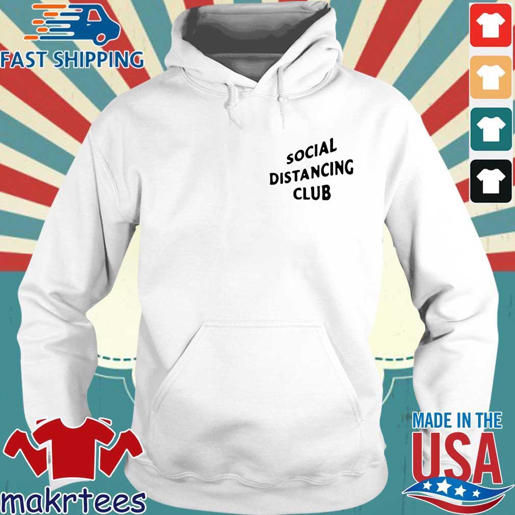Social Distancing Club Shirt Hoodie trang