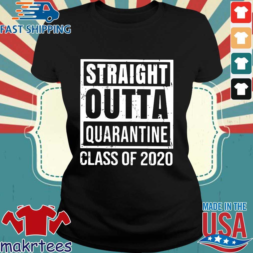 Straight Outta Quarantine Class Of 2020 Distressed Classic Shirt Ladies den