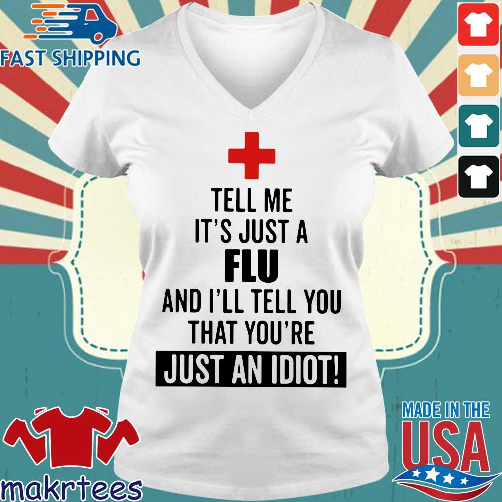 Tell me it's just a Flu and I'll tell you that you're just an idiot s Ladies V-neck trang