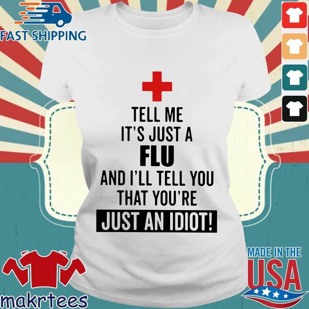 Tell me it's just a Flu and I'll tell you that you're just an idiot s Ladies trang