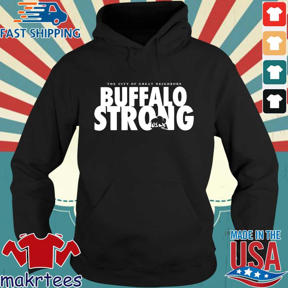The City Of Great Neighbors Buffalo Strong Shirt Hoodie den