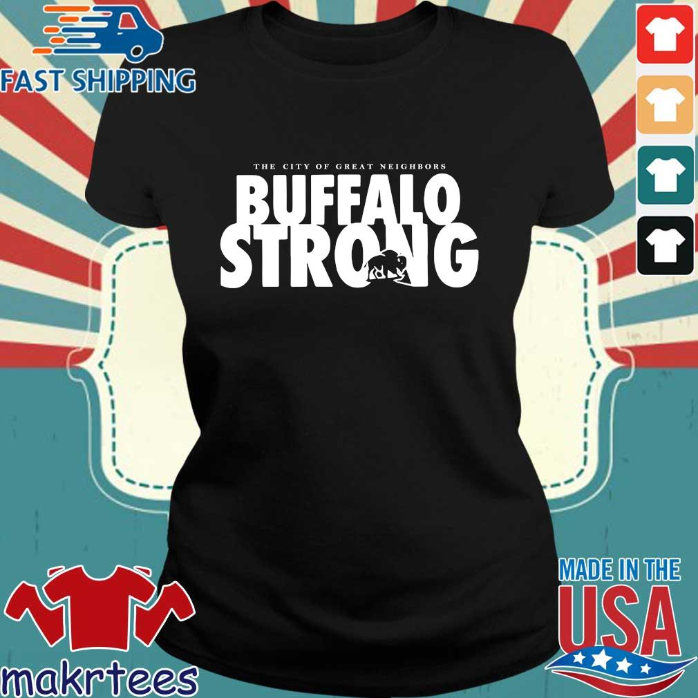 The City Of Great Neighbors Buffalo Strong Shirt Ladies den