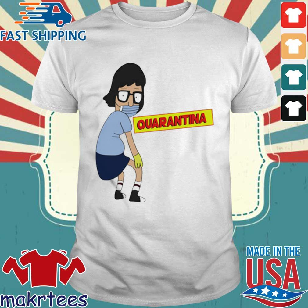 Tina Burger Quarantina Shirt