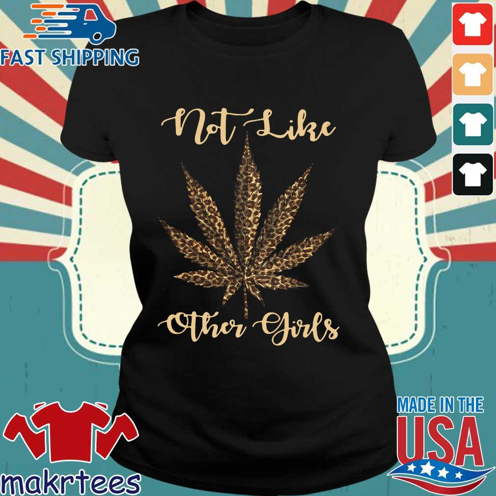 Weed Leopard Not Like Other Girl Shirt Ladies den