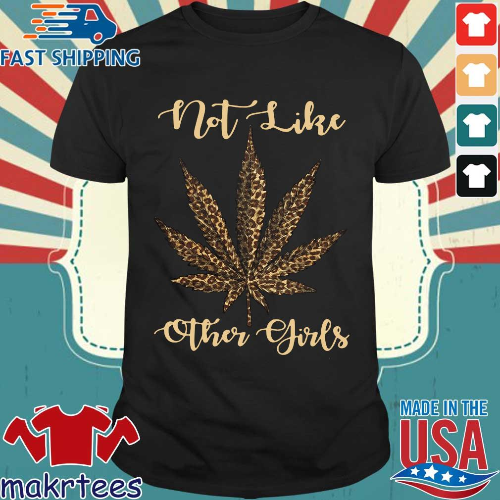 Weed Leopard Not Like Other Girl Shirt