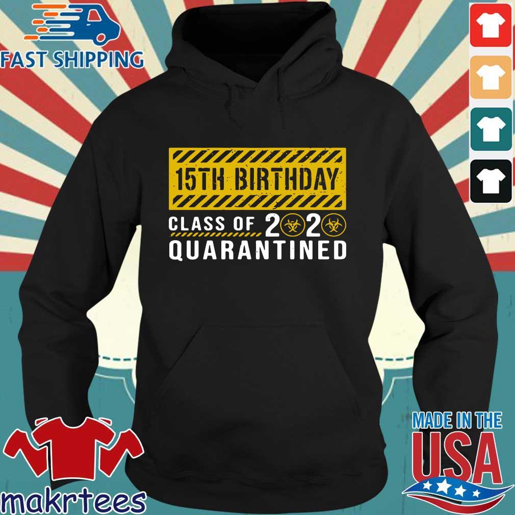 15th Birthday Class Of 2020 Quarantined Shirt Shirt Hoodie den