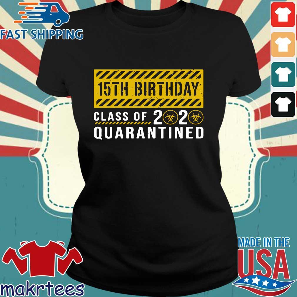 15th Birthday Class Of 2020 Quarantined Shirt Shirt Ladies den