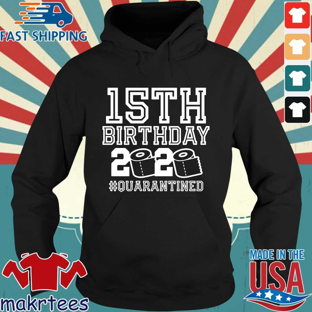 15th Birthday Shirt, Birthday Quarantine Shirt, The One Where I Was Quarantined 2020 15th Birthday For T-Shirt Hoodie den