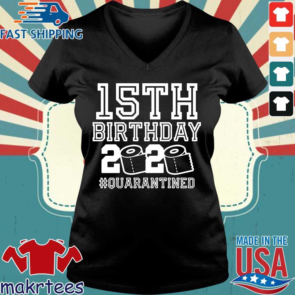 15th Birthday Shirt, Birthday Quarantine Shirt, The One Where I Was Quarantined 2020 15th Birthday For T-Shirt Ladies V-neck den
