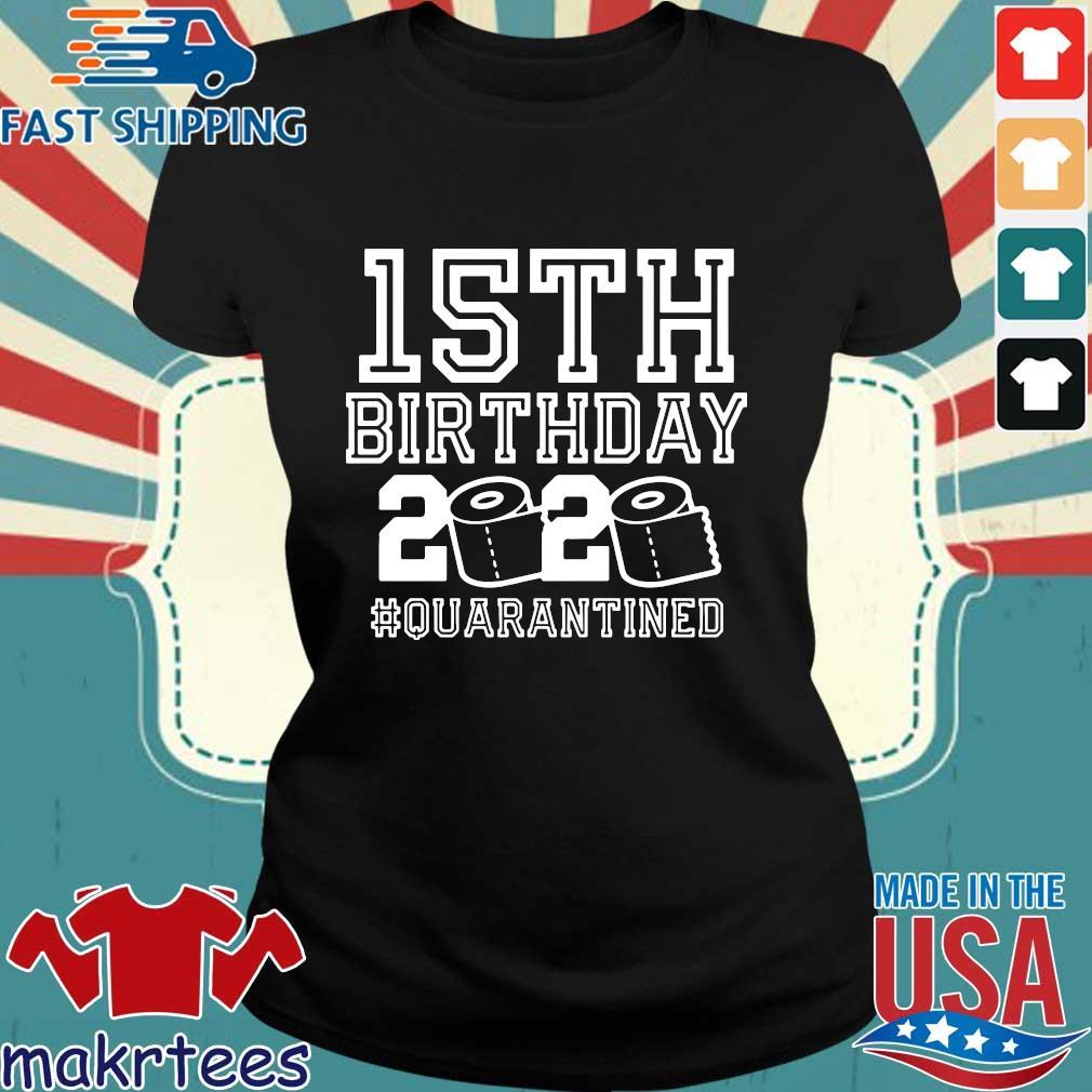 15th Birthday Shirt, Birthday Quarantine Shirt, The One Where I Was Quarantined 2020 15th Birthday For T-Shirt Ladies den