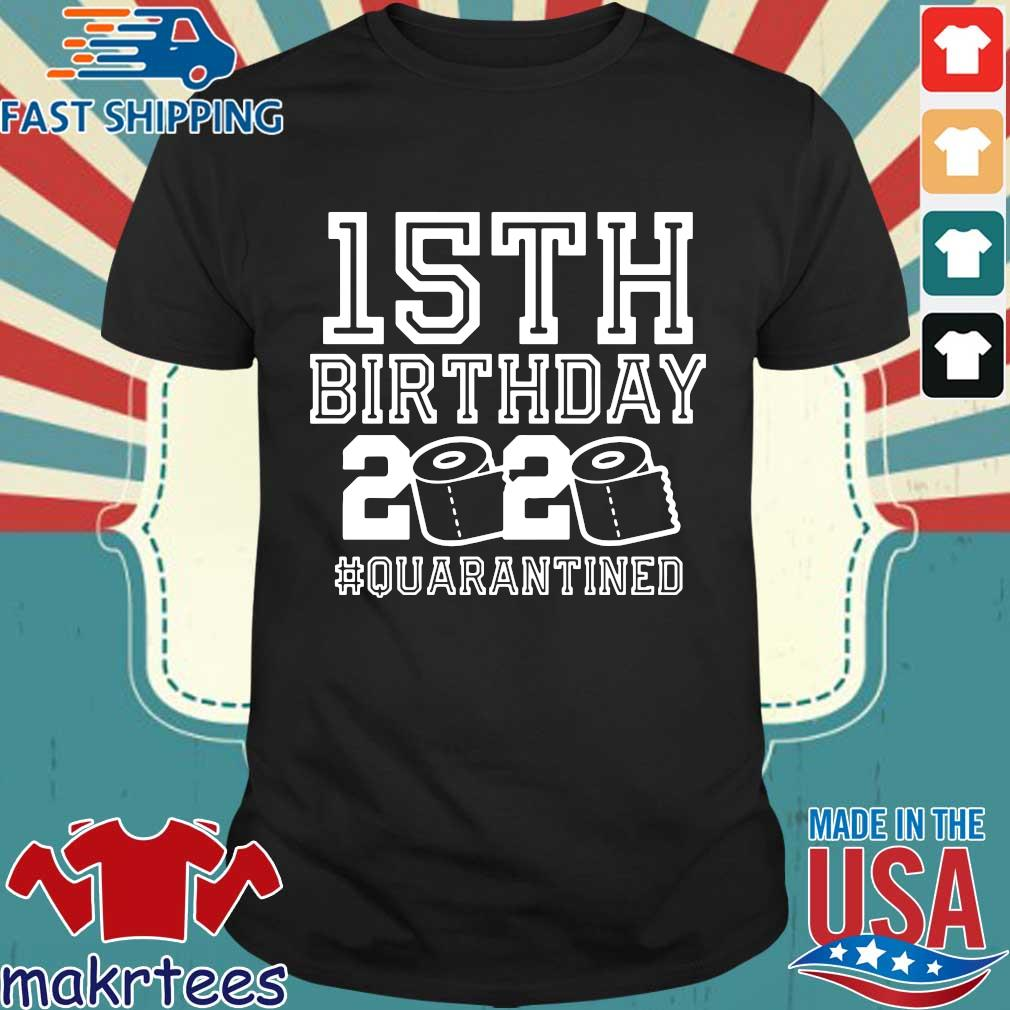 15th Birthday Shirt, Birthday Quarantine Shirt, The One Where I Was Quarantined 2020 15th Birthday For T-Shirt