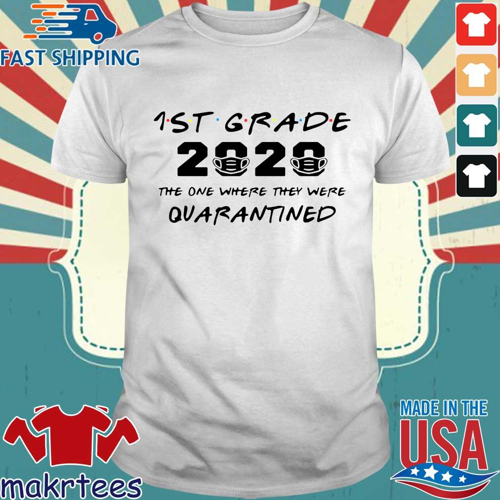 1st Grade 2020 The One Where They Were Quarantined Shirt