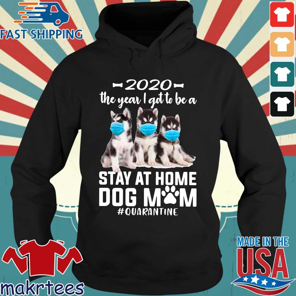 2020 The Year I Got To Be A Stay At Home Husky Sibir Dog Mom Quarantine Shirt Hoodie den