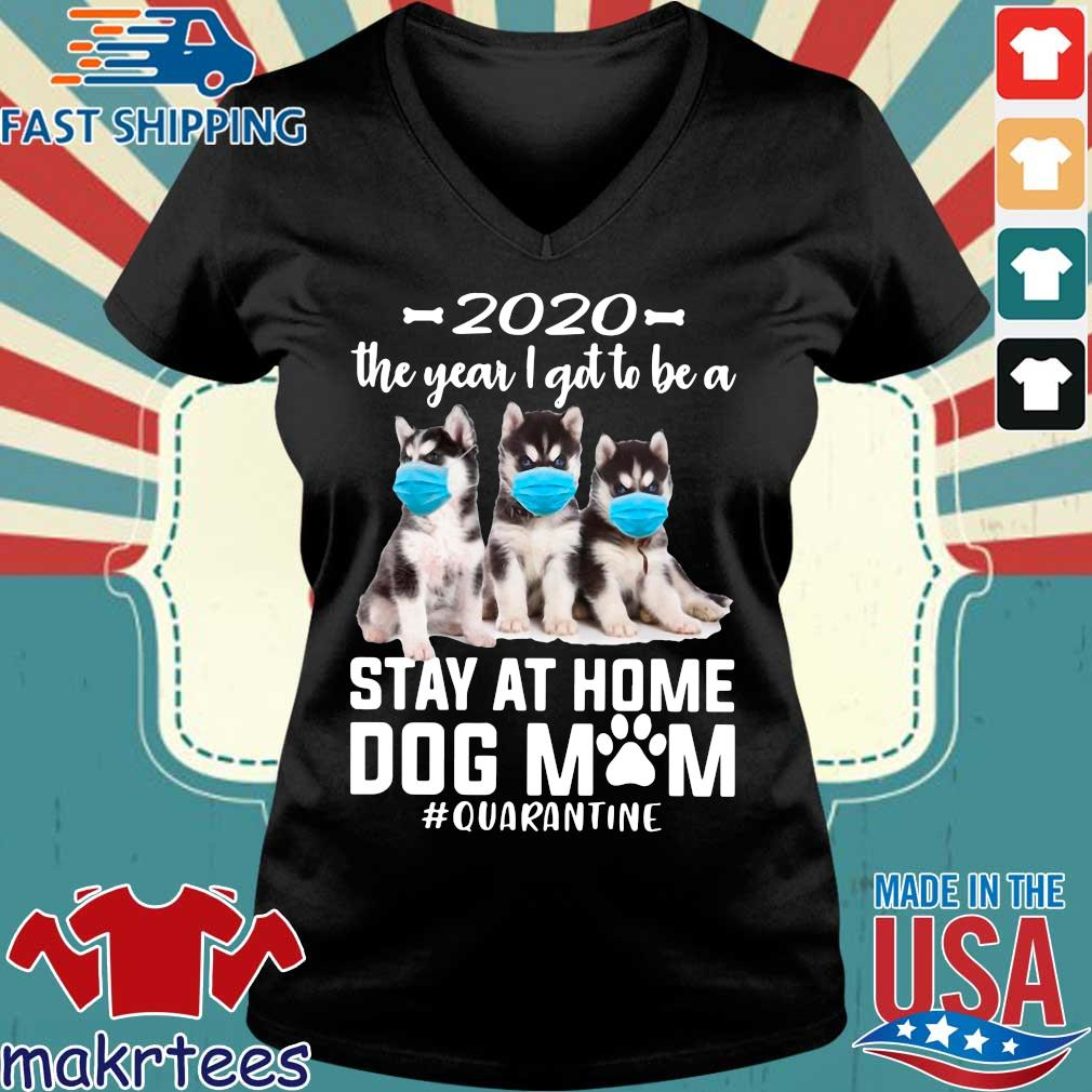 2020 The Year I Got To Be A Stay At Home Husky Sibir Dog Mom Quarantine Shirt Ladies V-neck den