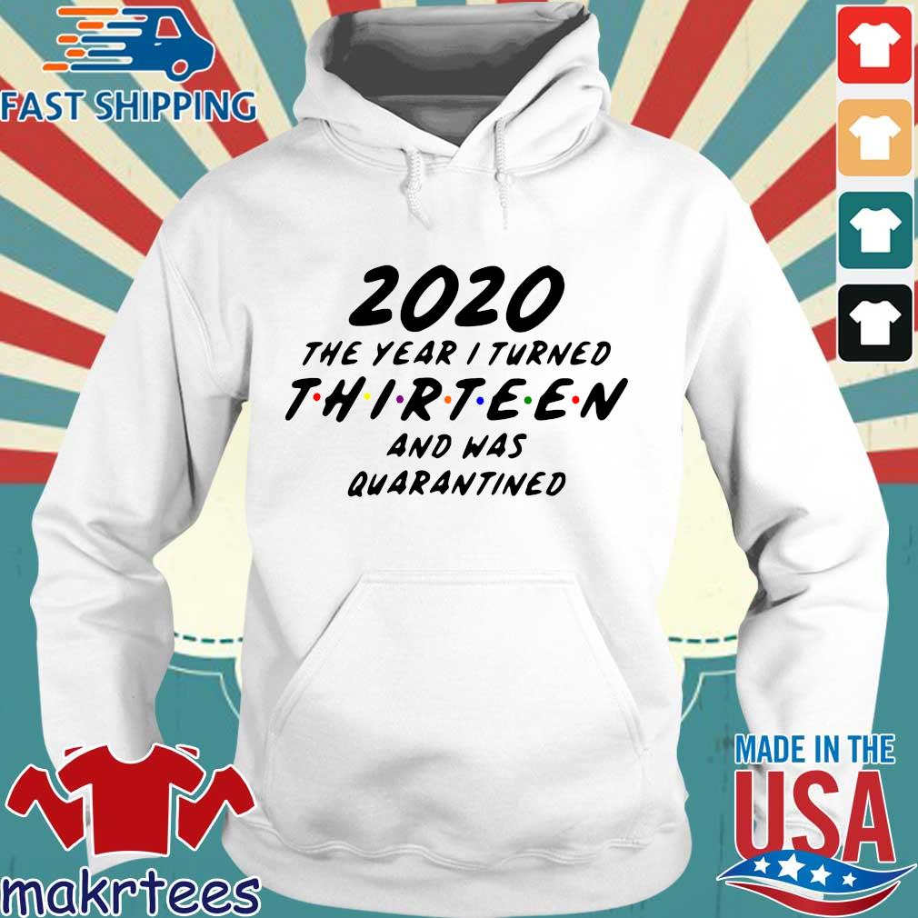 2020 The Year I Turned Thirteen And Was Quarantined Tee Shirts Hoodie trang