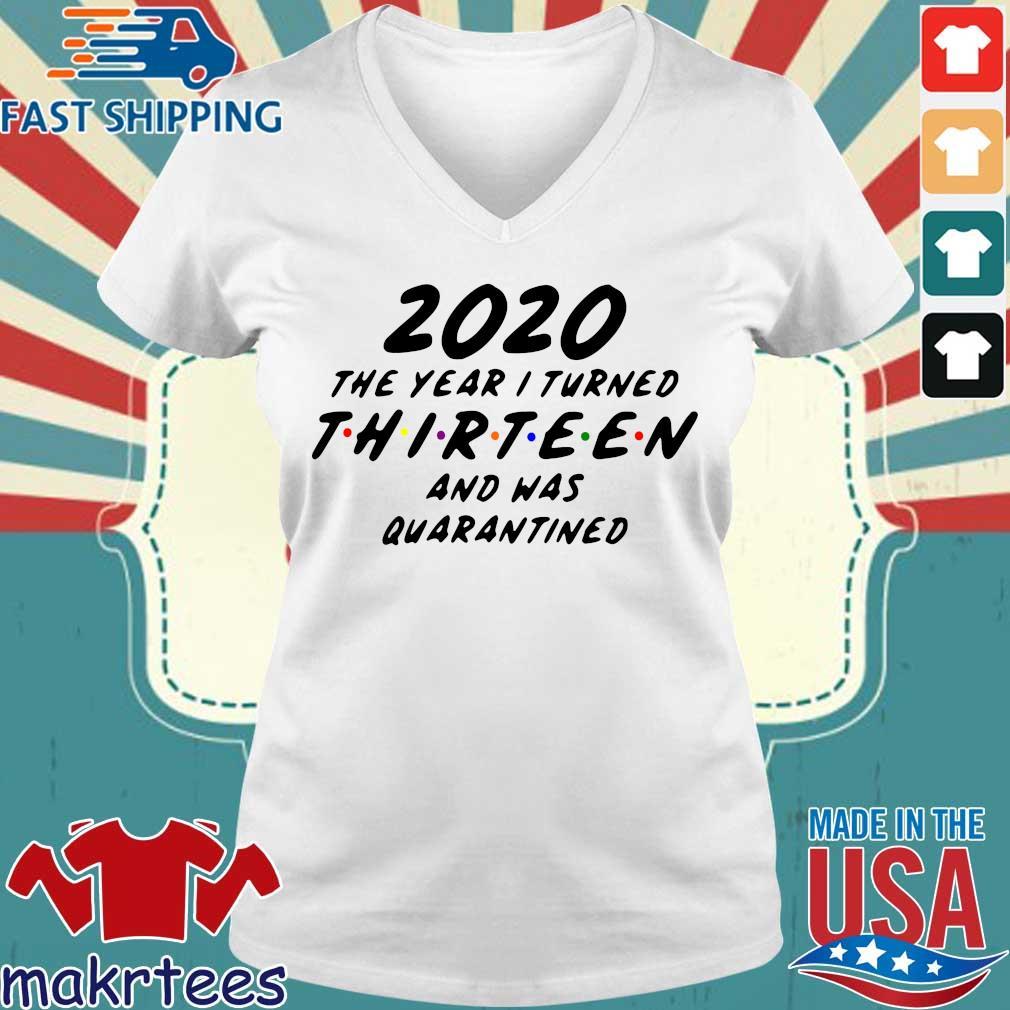 2020 The Year I Turned Thirteen And Was Quarantined Tee Shirts Ladies V-neck trang