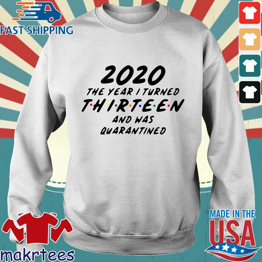 2020 The Year I Turned Thirteen And Was Quarantined Tee Shirts Sweater trang