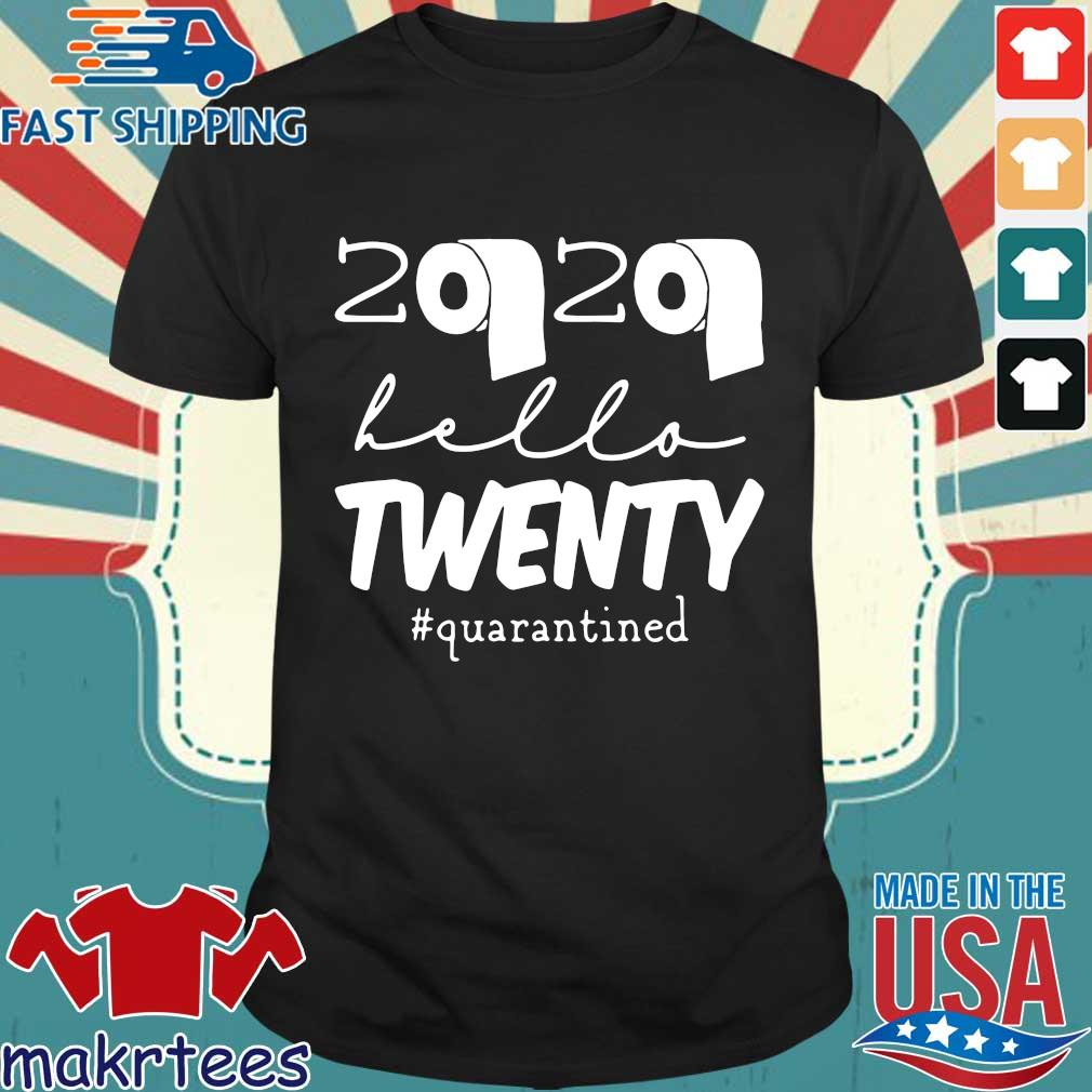 20th Birthday Quarantine 2020 Hello Twenty Shirt