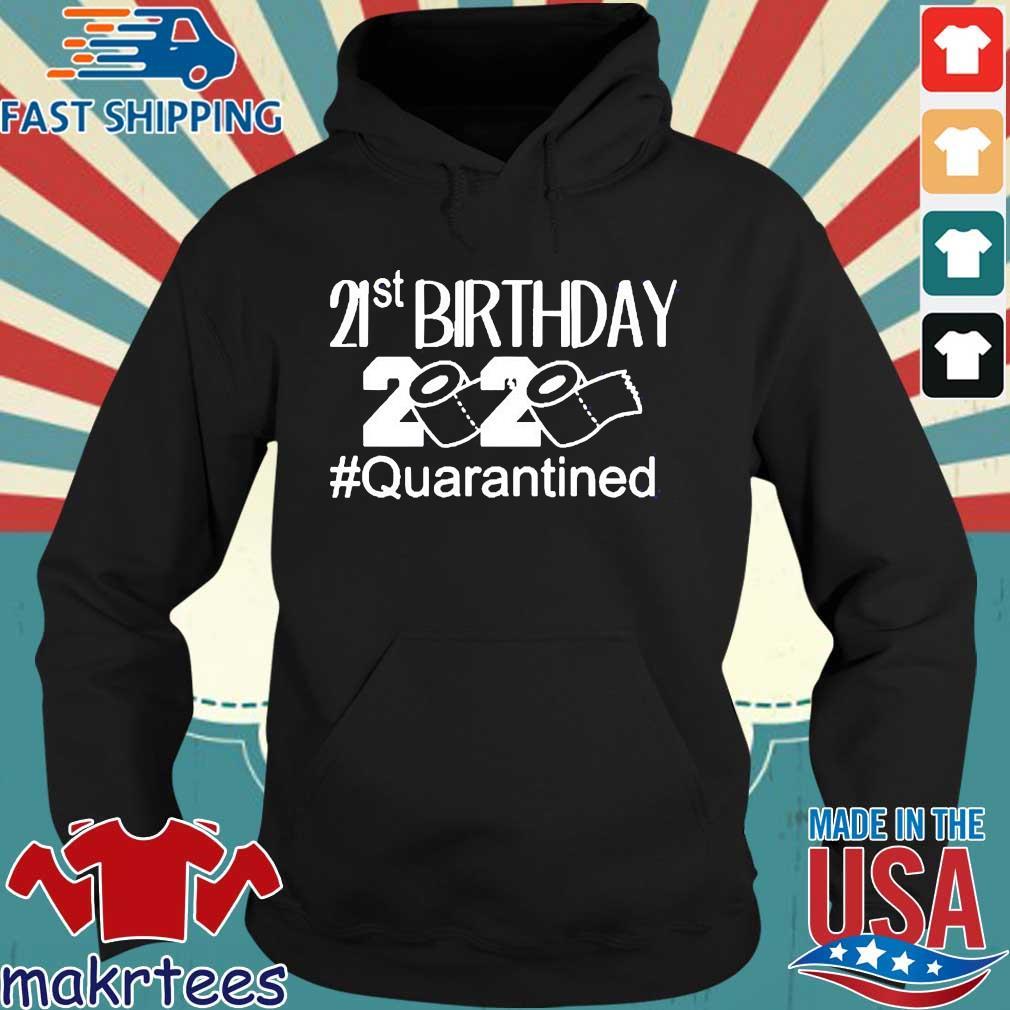 21 St Birthday 2020 Toilet Paper #quarantined Shirt Hoodie den