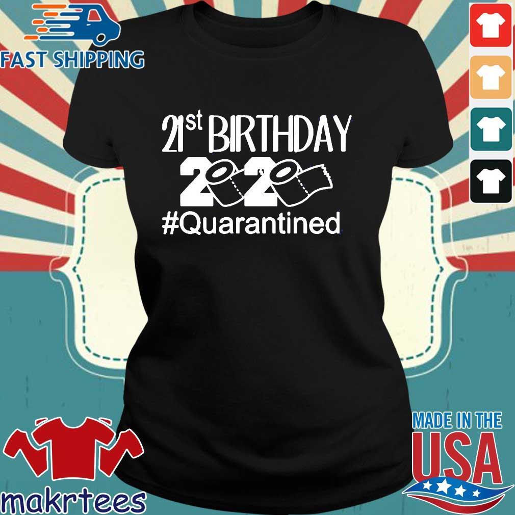 21 St Birthday 2020 Toilet Paper #quarantined Shirt Ladies den
