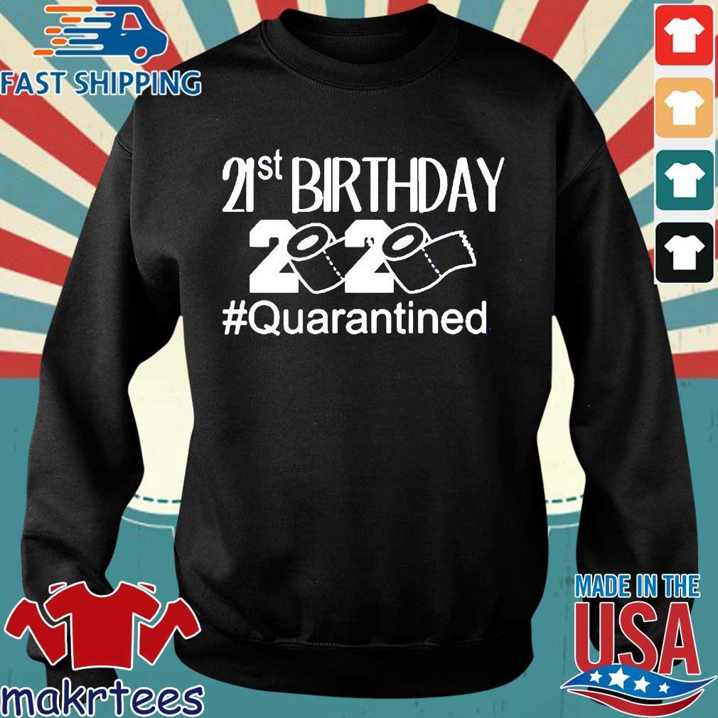 21 St Birthday 2020 Toilet Paper #quarantined Shirt Sweater den