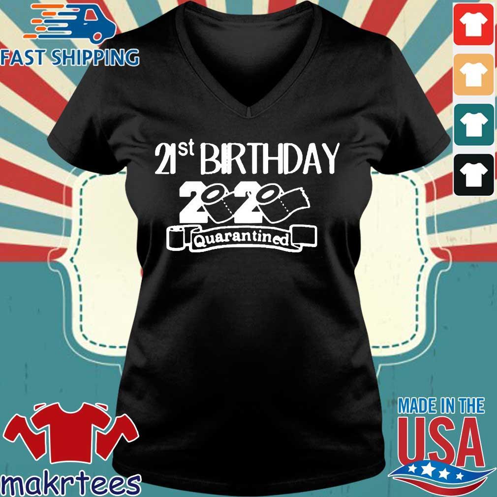 21st Birthday 2020 Quarantined Toilet Paper Shirt Ladies V-neck den