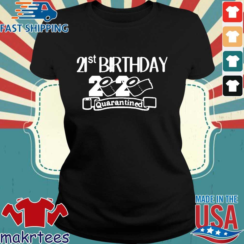 21st Birthday 2020 Quarantined Toilet Paper Shirt Ladies den