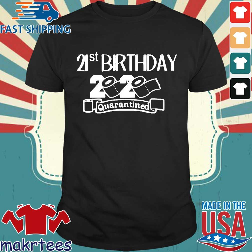 21st Birthday 2020 Quarantined Toilet Paper Shirt