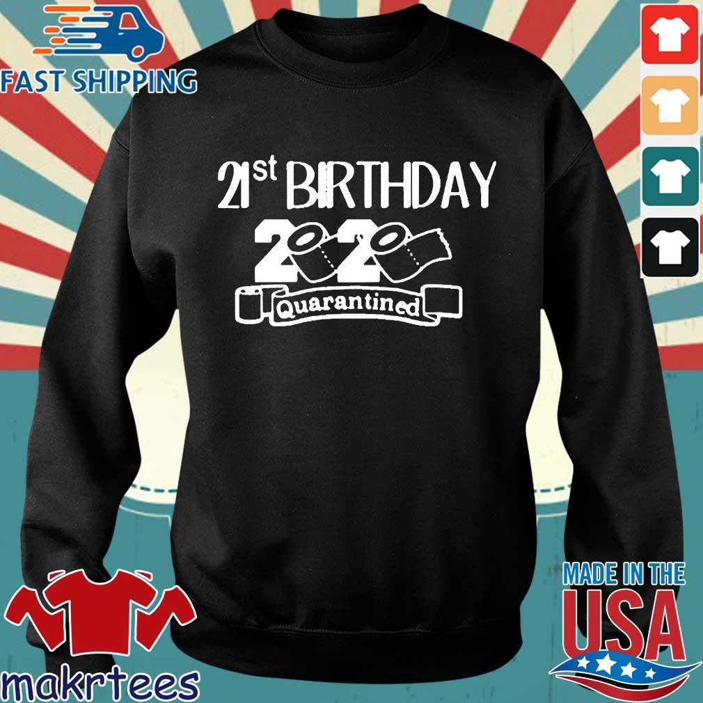 21st Birthday 2020 Quarantined Toilet Paper Shirt Sweater den