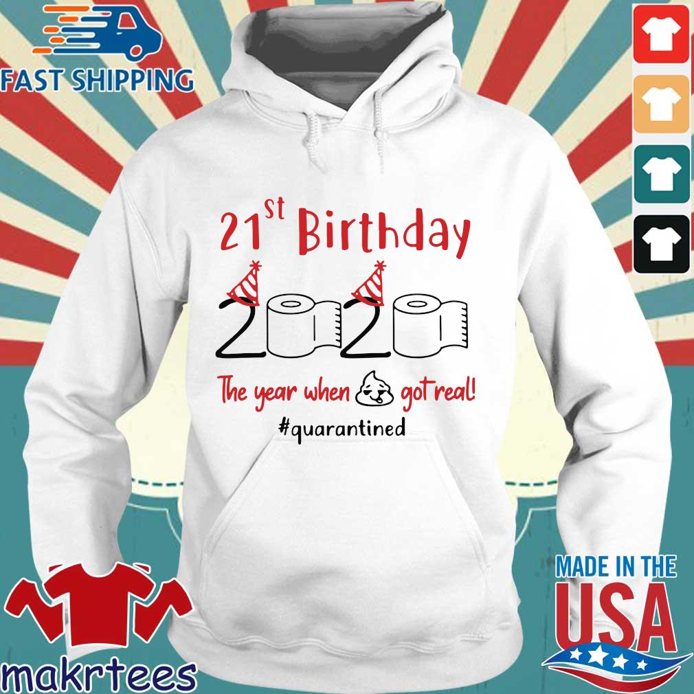 21st Birthday 2020 The Year When Shit Got Real Quarantined Shirt Hoodie trang