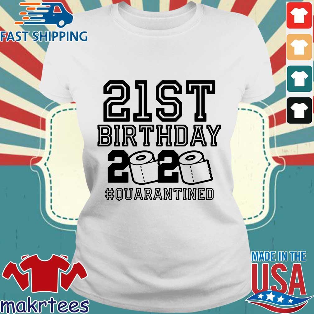 21st Birthday 2020 Toilet Paper Quarantined Shirt Ladies trang