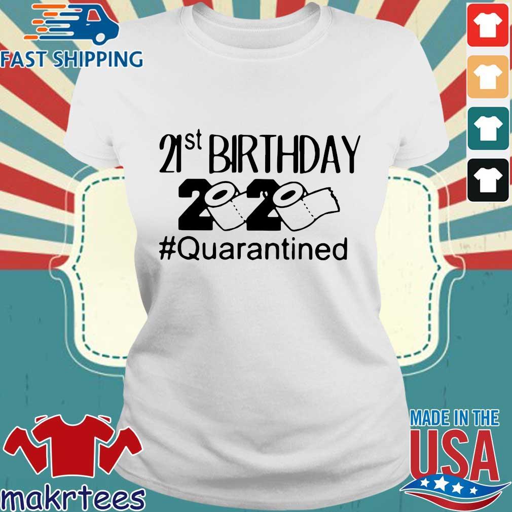 21St Birthday 2020 Toilet Paper #quarantined Shirt Ladies trang