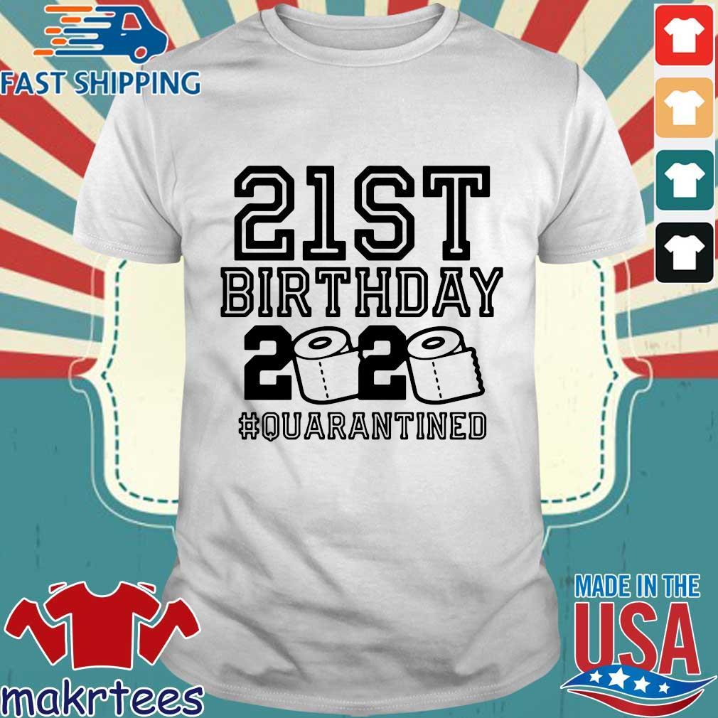 21st Birthday 2020 Toilet Paper Quarantined Shirt