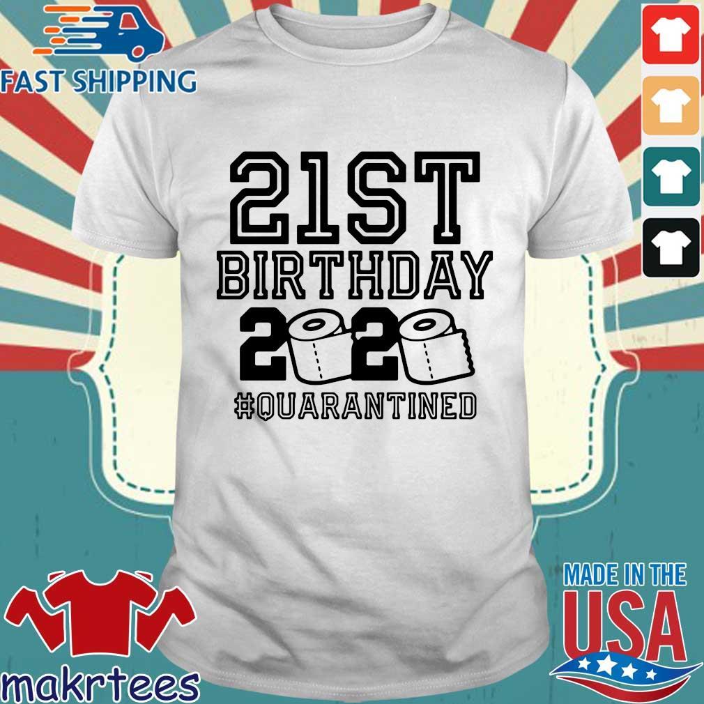 21st Birthday Quarantine Shirt, The One Where I Was Quarantined 2020 Tee TShirts