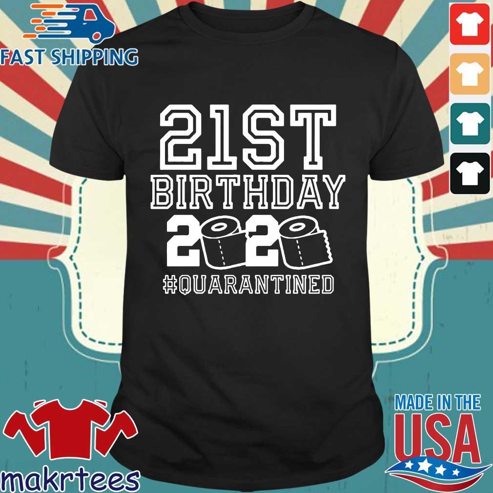 21st Birthday T-Shirt – The One Where I Was Quarantined 2020 Quarantine Shirts