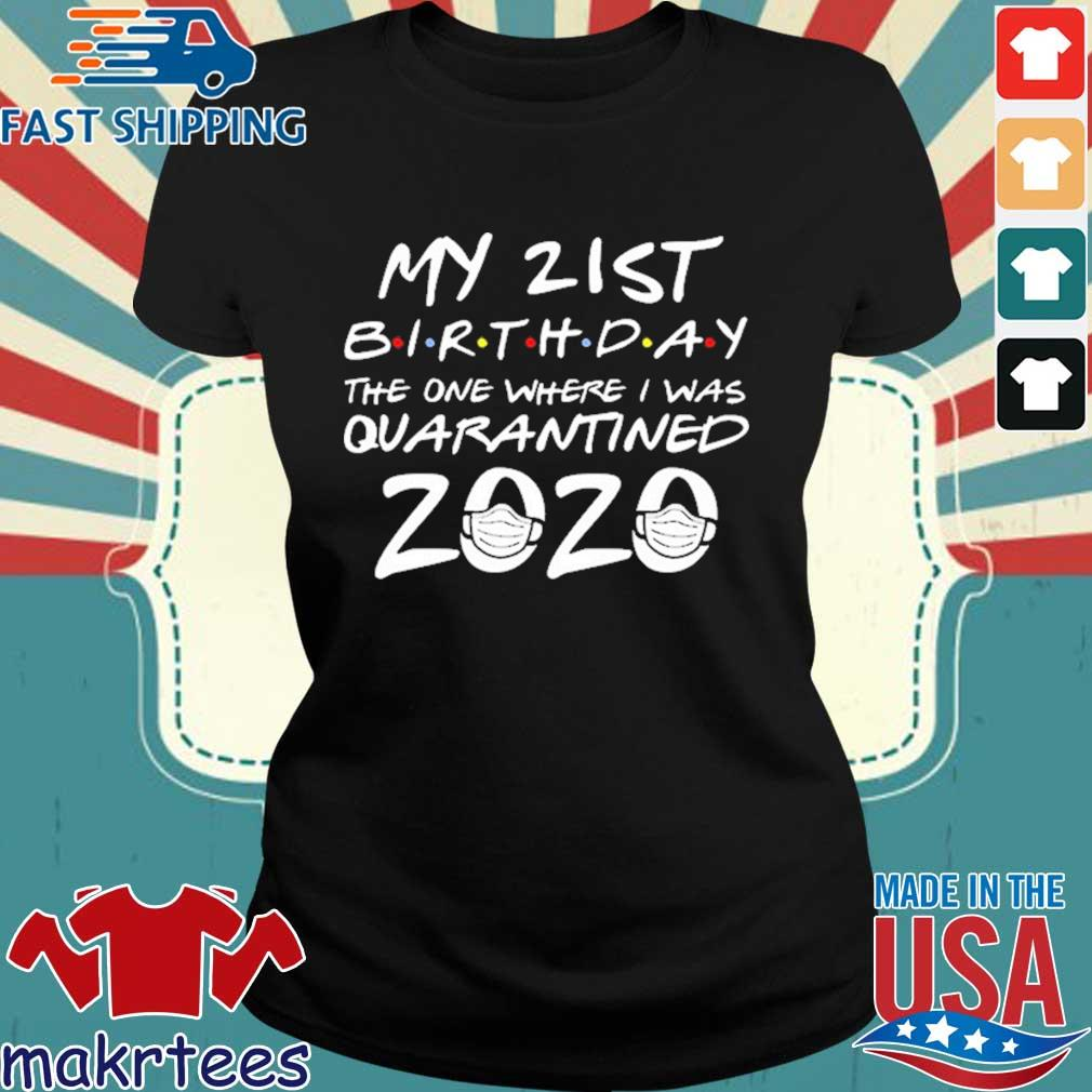21st Birthday The One Where I Was Quarantined 2020 For T-Shirt Ladies den