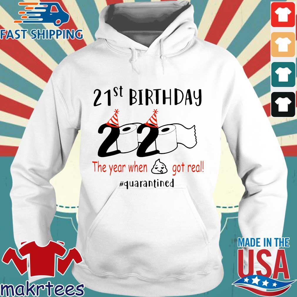 21th Birthday 1999 2020 The Year When Shit Got Real Quarantined Shirt Hoodie trang