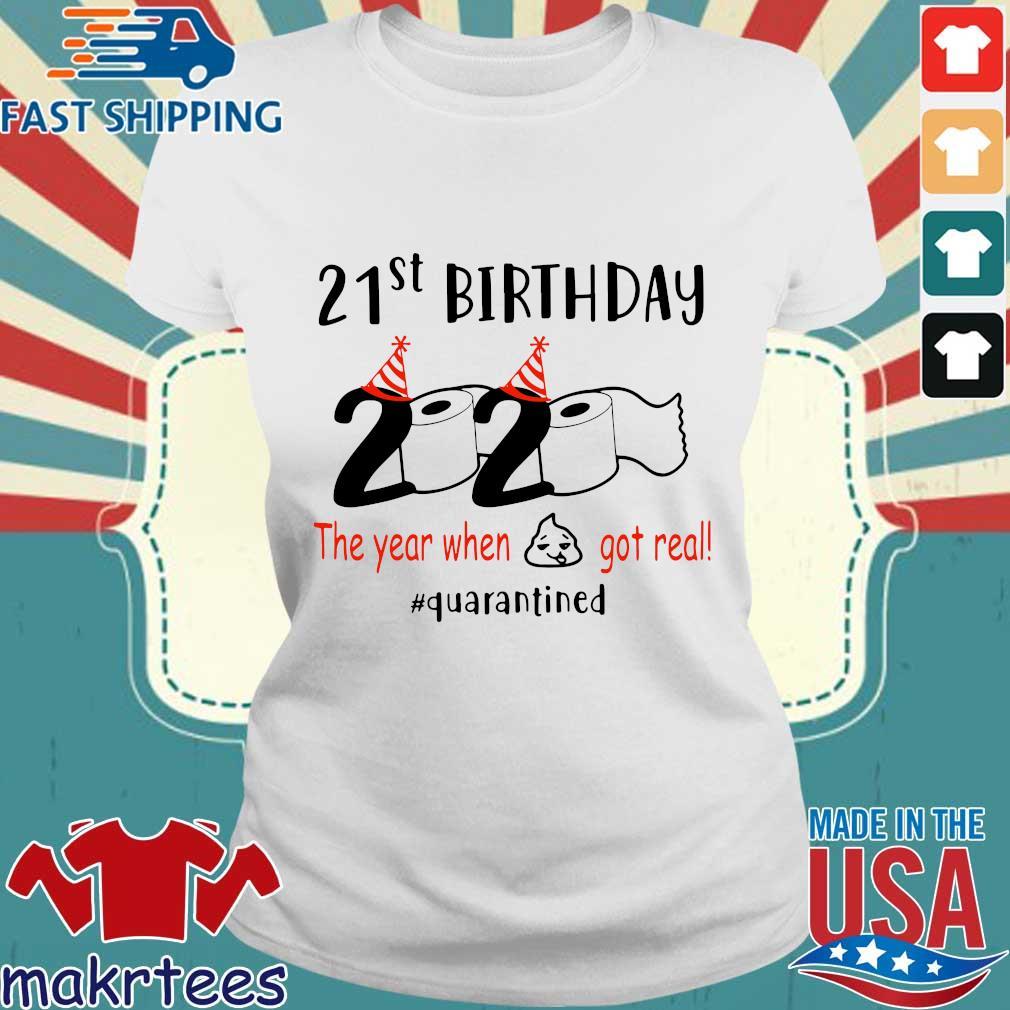 21th Birthday 1999 2020 The Year When Shit Got Real Quarantined Shirt Ladies trang