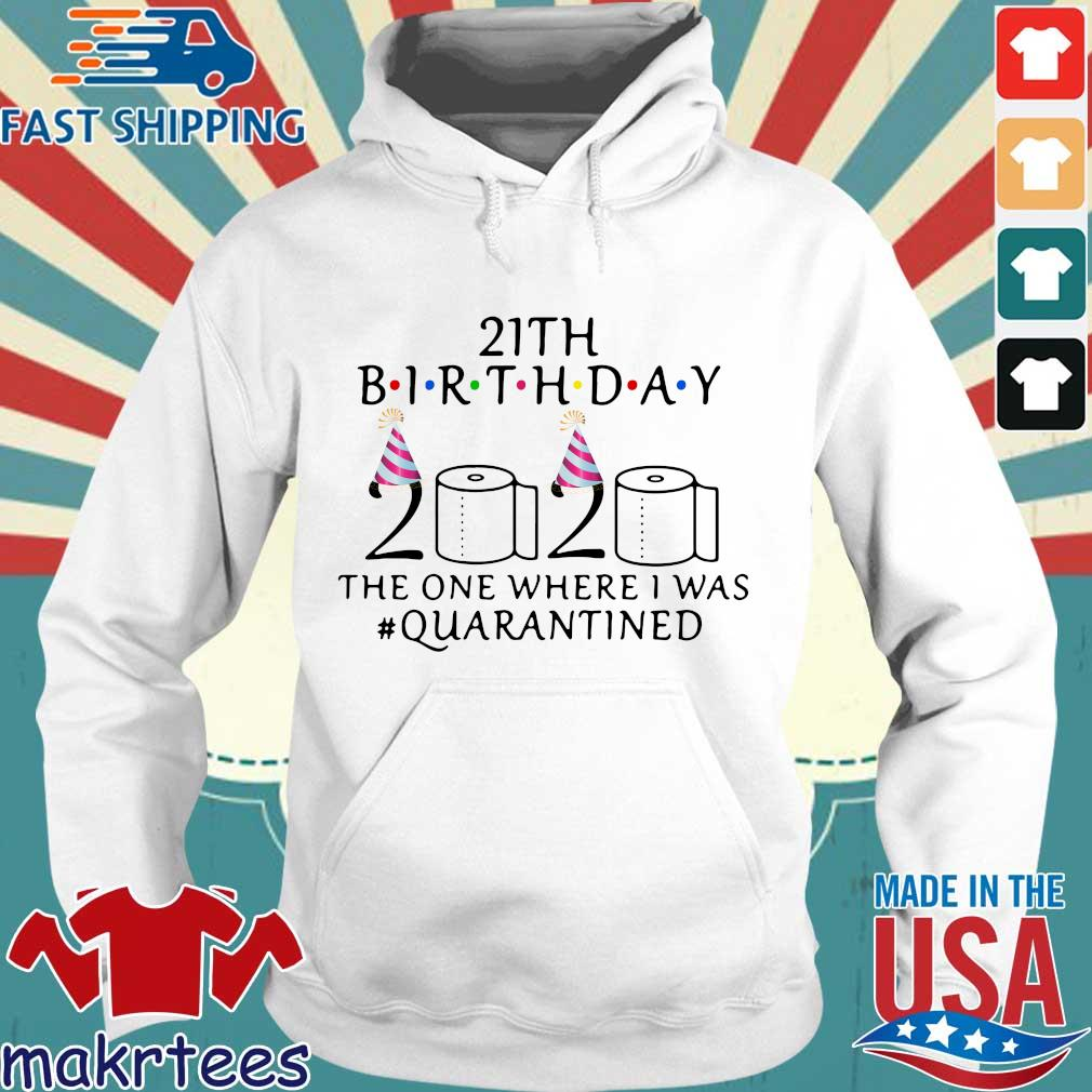 21th Birthday 2020 Toilet Paper The One Where I Was #quarantined Shirt Hoodie trang