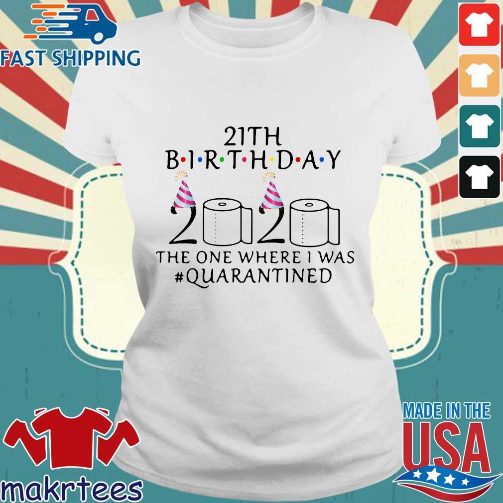21th Birthday 2020 Toilet Paper The One Where I Was #quarantined Shirt Ladies trang