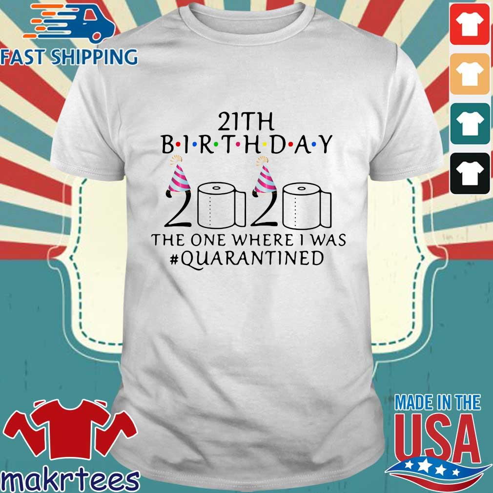 21th Birthday 2020 Toilet Paper The One Where I Was #quarantined Shirt