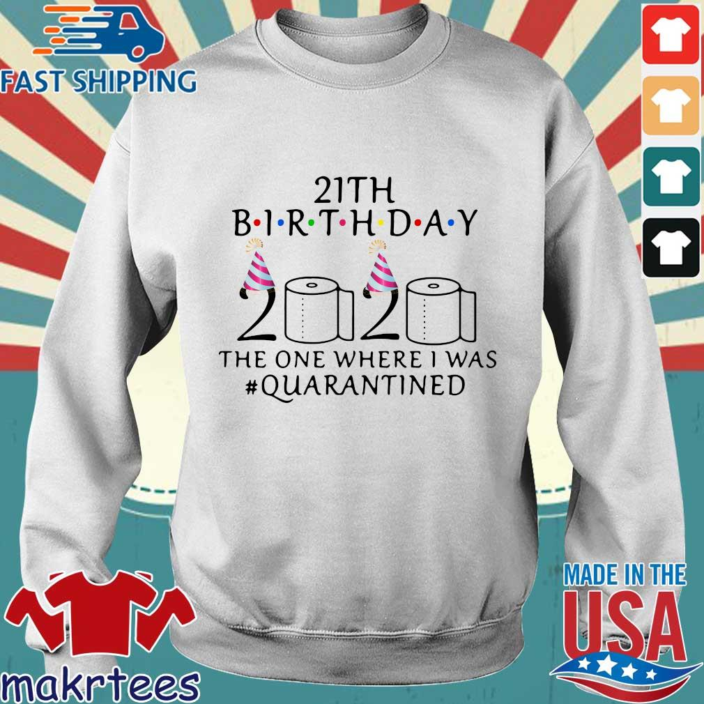 21th Birthday 2020 Toilet Paper The One Where I Was #quarantined Shirt Sweater trang