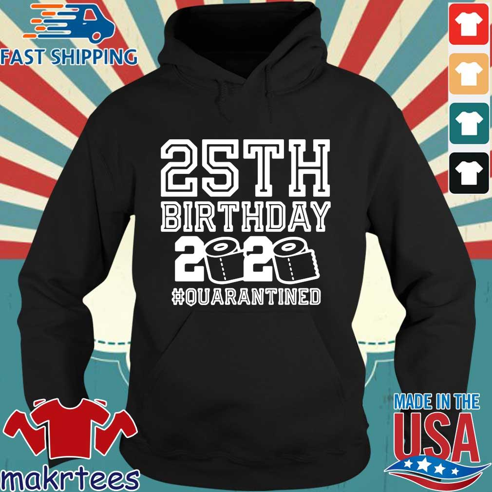 25th Birthday Shirt, Quarantine 25th Birthday Shirt, The One Where I Was Quarantined 2020 Shirt Hoodie den