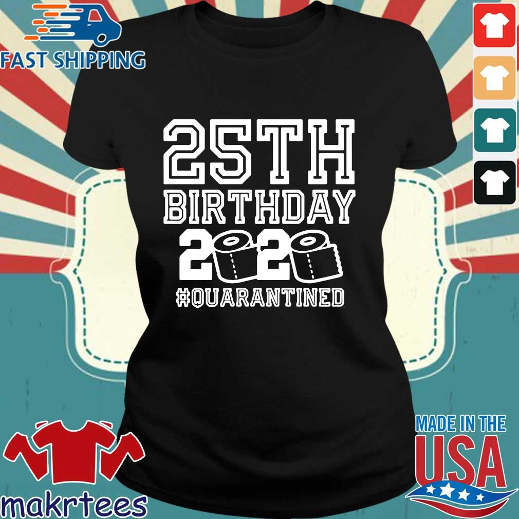 25th Birthday Shirt, Quarantine 25th Birthday Shirt, The One Where I Was Quarantined 2020 Shirt Ladies den