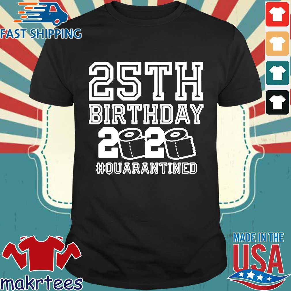 25th Birthday Shirt, Quarantine 25th Birthday Shirt, The One Where I Was Quarantined 2020 Shirt