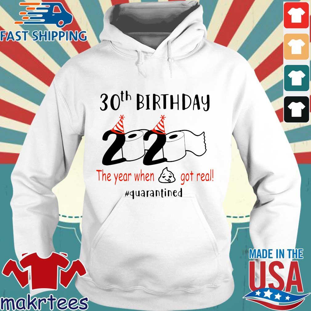 30th Birthday 1990 2020 The Year When Shit Got Real Quarantined Shirt Hoodie trang